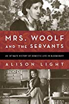 Mrs. Woolf and the Servants: An Intimate…