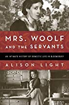 Mrs. Woolf and the servants by Alison Light