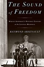 The Sound of Freedom: Marian Anderson, the…