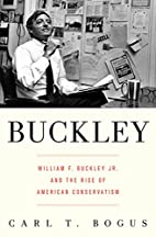 Buckley: William F. Buckley Jr. and the Rise…