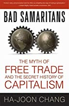 Bad Samaritans: The Myth of Free Trade and…