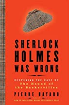 Sherlock Holmes Was Wrong by Pierre Bayard
