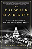 Klein, Maury: The Power Makers: Steam, Electricity, and the Men Who Invented Modern America