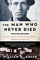 The Man Who Never Died: The Life, Times, and…