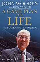 A Game Plan for Life: The Power of Mentoring…