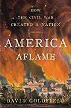 America Aflame: How the Civil War Created a…