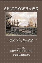 Sparrowhawk Book Five: Revolution by Edward…
