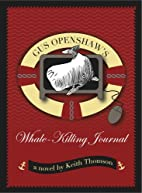 Gus Openshaw's Whale Killing Journal by…
