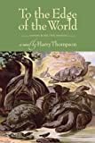 Thompson, Harry: To The Edge of the World, Book Two (of Three)