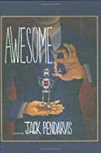Awesome by Jack Pendarvis