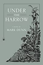 Under the Harrow by Mark Dunn