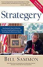 Strategery: How George W. Bush Is Defeating…