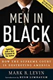 Levin, Mark: Men in Black: How the Supreme Court Is Destroying America