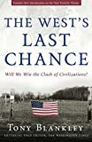 Blankely, Tony: The West's Last Chance: Will We Win the Clash of Civilizations?