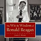 The Wit & Wisdom of Ronald Reagan by James…