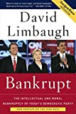 Limbaugh, David: Bankrupt: The Intellectual and Moral Bankruptcy of Today&#39;s Democratic Party
