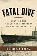 Fatal Dive: Solving the World War II Mystery…