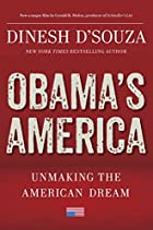 Obama's America: Unmaking the American Dream…