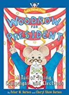 Woodrow for President: A Tail of Voting,…