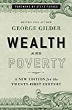 Gilder, George: Wealth and Poverty: A New Edition for the Twenty-First Century