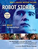 Pak, Greg: Robot Stories: And More Screenplays