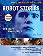 Robot Stories: And More Screenplays by Greg…