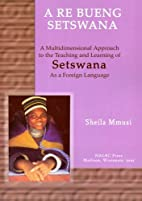 A re bueng Setswana = Let's speak Setswana :…