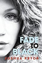 Fade to Black by Josh Pryor