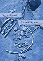 Gnawed Bones by Peggy Shumaker