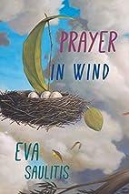 Prayer in Wind by Eva Saulitis