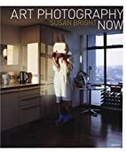 Art Photography Now by Susie Bright