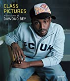 Dawoud Bey: Class Pictures by Jock Reynolds