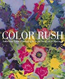 Hostetler, Lisa: Color Rush: American Color Photography from Stieglitz to Sherman