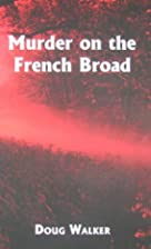Murder on the French Broad by Doug Walker