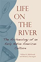 Life On the River: The Archaeology of an…