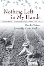 Nothing Left In My Hands: The Issei of a…