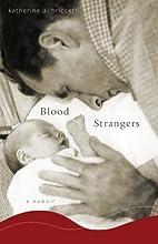 Blood Strangers: A Memoir by Katherine A…
