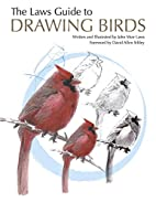 Laws Guide to Drawing Birds, The by John…