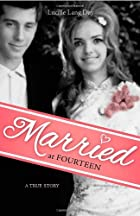 Married at Fourteen: A True Story by Lucille…