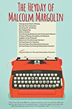 The Heyday of Malcolm Margolin : the damn…