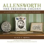 Allensworth, The Freedom Colony: A…