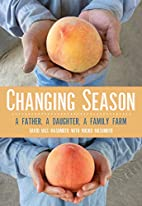 Changing Season: A Father, A Daughter, A…
