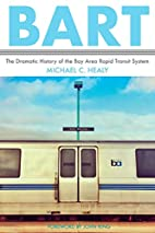 BART: The Dramatic History of the Bay Area…