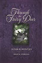 Through the fairy door by Susan B. Reintjes
