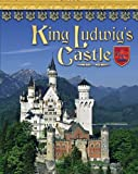 Lisa Trumbauer: King Ludwig's Castle (Castles, Palaces & Tombs)
