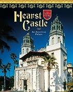 Hearst Castle: An American Palace (Castles,…