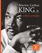 Martin Luther King, Jr: I Have a Dream! by…