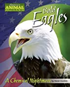 Bald Eagles: A Chemical Nightmare (America's…