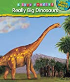 Really Big Dinosaurs and Other Giants (I…
