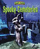 Spooky Cemeteries (Scary Places) by Dinah…